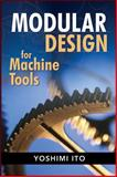 Modular Design for Machine Tools, Ito, Yoshimi, 0071496602