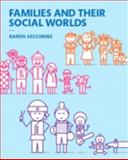 Families and Their Social Worlds, Seccombe, Karen, 0133936600