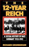 The 12-Year Reich, Richard Grunberger, 0306806606