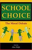 School Choice : The Moral Debate, , 0691096600