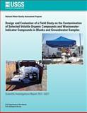 Design and Evaluation of a Field Study on the Contamination of Selected Volatile Organic Compounds and Wastewater-Indicator Compounds in Blanks and Groundwater Samples, U. S. Department U.S. Department of the Interior, 1499556608