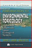 Introduction to Environmental Toxicology, Wayne G. Landis and Ming-Ho Yu, 1566706602