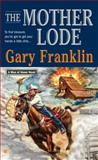 The Mother Lode, Gary Franklin, 0425216608