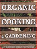 Organic Cooking and Gardening, Ysanne Spevack and Christine Lavelle, 0754826600