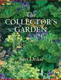 The Collector's Garden, Ken Druse, 0881926604