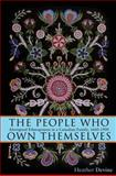 The People Who Own Themselves : Aboriginal Ethnogenesis in a Canadian Family, 1660-1900, Devine, Heather, 1552386600