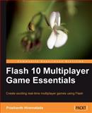 Flash 10 Multiplayer Game Essentials : Create exciting real-time multiplayer games using Flash, Hirematada, Prashanth, 1847196608