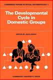 Developmental Cycle in Domestic Groups, Goody, Jack, 052109660X