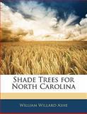 Shade Trees for North Carolin, William Willard Ashe, 114166660X
