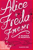 Alice and Freda Forever, Alexis Coe, 1936976609