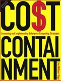 Cost Containment : Assessing and Implementing Enterprise Computing Strategies, Toigo, Jon William, 0130866601