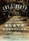 Cry Liberty : The Great Stono River Slave Rebellion of 1739, Hoffer, Peter Charles, 0195386604