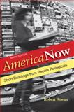 America Now : Short Readings from Recent Periodicals, Atwan, Robert, 0312646607