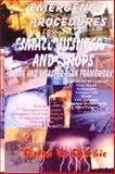 Emergency Procedures for Small Business and Shop- Includes Terrorism : A Guide and Master Plan Framework, Ritchie, Ralph W., 0939656604