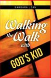 Walking the Walk with God's Kid, Barbara Carlson, 1480096601