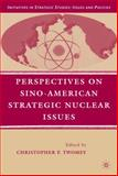 Perspectives on Sino-American Strategic Nuclear Issues, , 0230606601