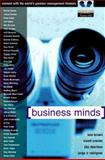Business Minds : Management Wisdom Direct from the World's Greatest Thinkers, Brown, Tom and Crainer, Stuart, 0273656600