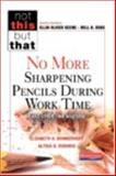 No More Sharpening Pencils During Work Time and Other Time Wasters, Elizabeth Hammond Brinkerhoff and Alysia D. Roehrig, 0325056609
