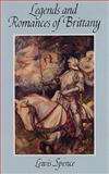 Legends and Romances of Brittany, Lewis Spence, 0486296601