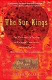 The Sun Kings : The Unexpected Tragedy of Richard Carrington and the Tale of How Modern Astronomy Began, Clark, Stuart, 0691126607