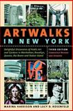 Artwalks in New York : Delightful Discoveries of Public Art and Gardens in Manhattan, Brooklyn, the Bronx, Queens, and Staten Island, Harrison, Marina and Rosenfeld, Lucy D., 0814736602