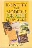 Identity and Modern Israeli Literature, Domb, Risa, 0853036608