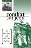 Combat Surgeon, James S. Vedder, 0891416609