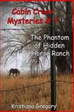 The Phantom of Hidden Horse Ranch, Kristiana Gregory, 1482376601