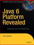 Java 6 Platform Revealed, John Zukowski, 1590596609