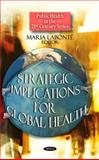 Strategic Implications for Global Health, Labonté, Maria, 1607416603
