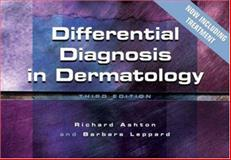 Differential Diagnosis in Dermatology, Ashton, Richard and Leppard, Barbara, 1857756606