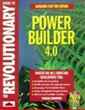 The Revolutionary Guide to PowerBuilder 4.0, Bodepuci, Prasad, 1874416605