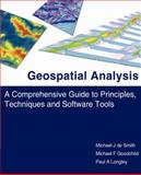 Geospatial Analysis : A Comprehensive Guide to Principles, Techniques and Software Tools, De Smith, Michael J. and Goodchild, Michael F., 1905886608