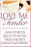 Love Me, Tender, Jane Porter and Kelly Hunter, 1940296609