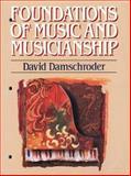 Foundations of Music and Musicianship, Damschroder, David A., 0028706617