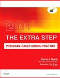 The Extra Step, Physician-Based Coding Practice 2011 Edition, Buck, Carol J., 143771661X