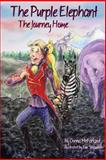 The Purple Elephant: the Journey Home, Donna McFarland, 1492166618
