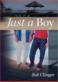 Just a Boy, R. W. Clinger, 1560236612