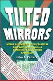 Tilted Mirrors : Media Alignment with Political and Social Change--A Community Structure Approach, Pollock, John C., Sr., 1572736615
