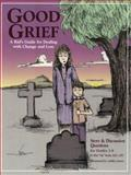 Good Grief : A Kid's Guide for Dealing with Change and Loss, Frank, Kim, 1889636614