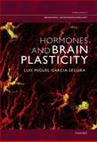 Hormones and Brain Plasticity, García-Segura, Luis Miguel, 019532661X