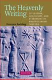 The Heavenly Writing : Divination, Horoscopy, and Astronomy in Mesopotamian Culture, Rochberg, Francesca, 0521716616
