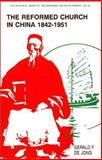 The Reformed Church in China, 1842-1951, Gerald F. DeJong, 0802806619