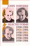 Selected Poems, 1958-1984, Wieners, John, 087685661X