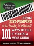 Fuhgeddaboudit!, Andrea Renzoni and Eric Renzoni, 1440506612
