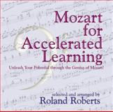 Mozart for Accelerated Learning, Roland Roberts, 1899836616