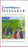 Learning from Research : Getting More from Data, Bell, Judith and Opie, Clive, 0335206611