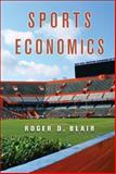 Sports Economics, Blair, Roger D., 0521876613