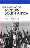 The Making of Modern South Africa : Conquest, Segregation and Apartheid, Worden, Nigel, 0631216618