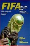 FIFA and the Contest for World Football 9780745616612